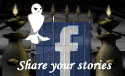Share your ghost stories with us!