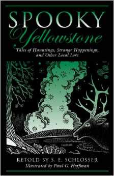 Spooky Yellowstone by S.E. Schlosser