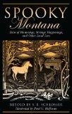 Spooky Montana by S.E. Schlosser