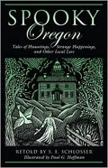 Spooky Oregon by S.E. Schlosser