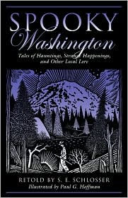Spooky Washington by S.E. Schlosser